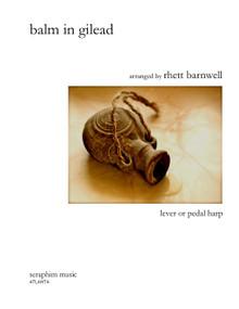 Balm In Gilead, arr. Rhett Barnwell