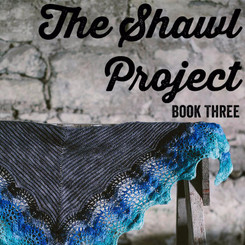 The Shawl Project: Book Three