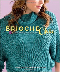 Brioche Chic - Easy knits for men and women by Mercedes Tarasovich-Clark