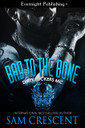 Genre: Erotic MC Romance  Heat Level: 4  Word Count: 40, 625  ISBN: 978-1-77233-419-7  Editor: Karyn White  Cover Artist: Jay Aheer