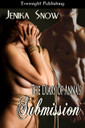 Genre: BDSM Romance  Heat Level: 4  Word Count: 31, 350  ISBN: 978-1-926950-54-9  Editor: Marie Buttineau  Cover Artist: Jinger Heaston