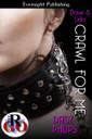 Genre: Erotic Contemporary Romance  Heat Level: 4  Word Count: 10, 890  ISBN: 978-1-77130-830-4  Editor: Melissa Hosack  Cover Artist: Sour Cherry Designs