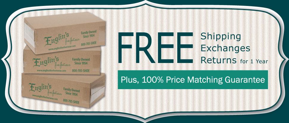Free Shipping, Free Exchanges, Free Returns for 1 Year, Plus 100% Price Matching Guarantee