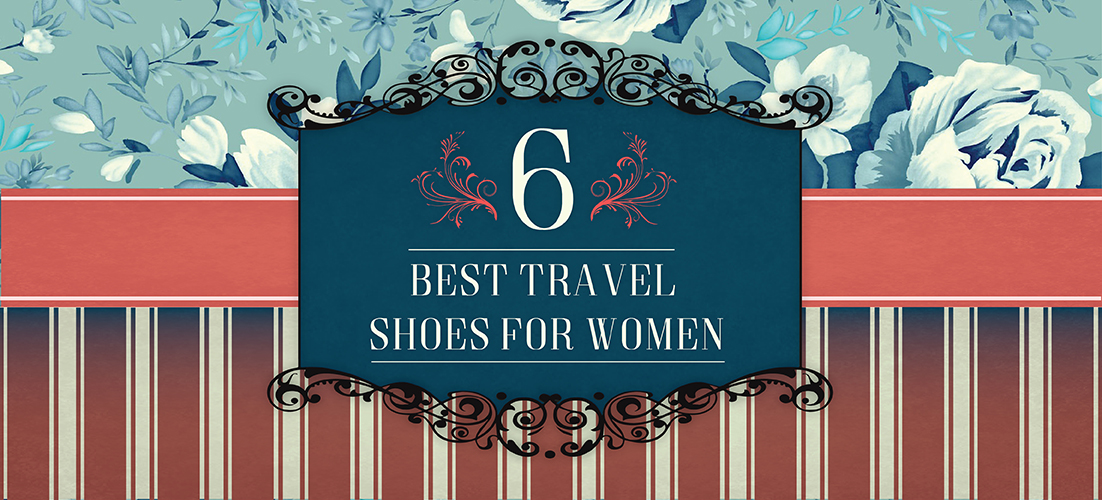 6 Best Travel Shoes for Women