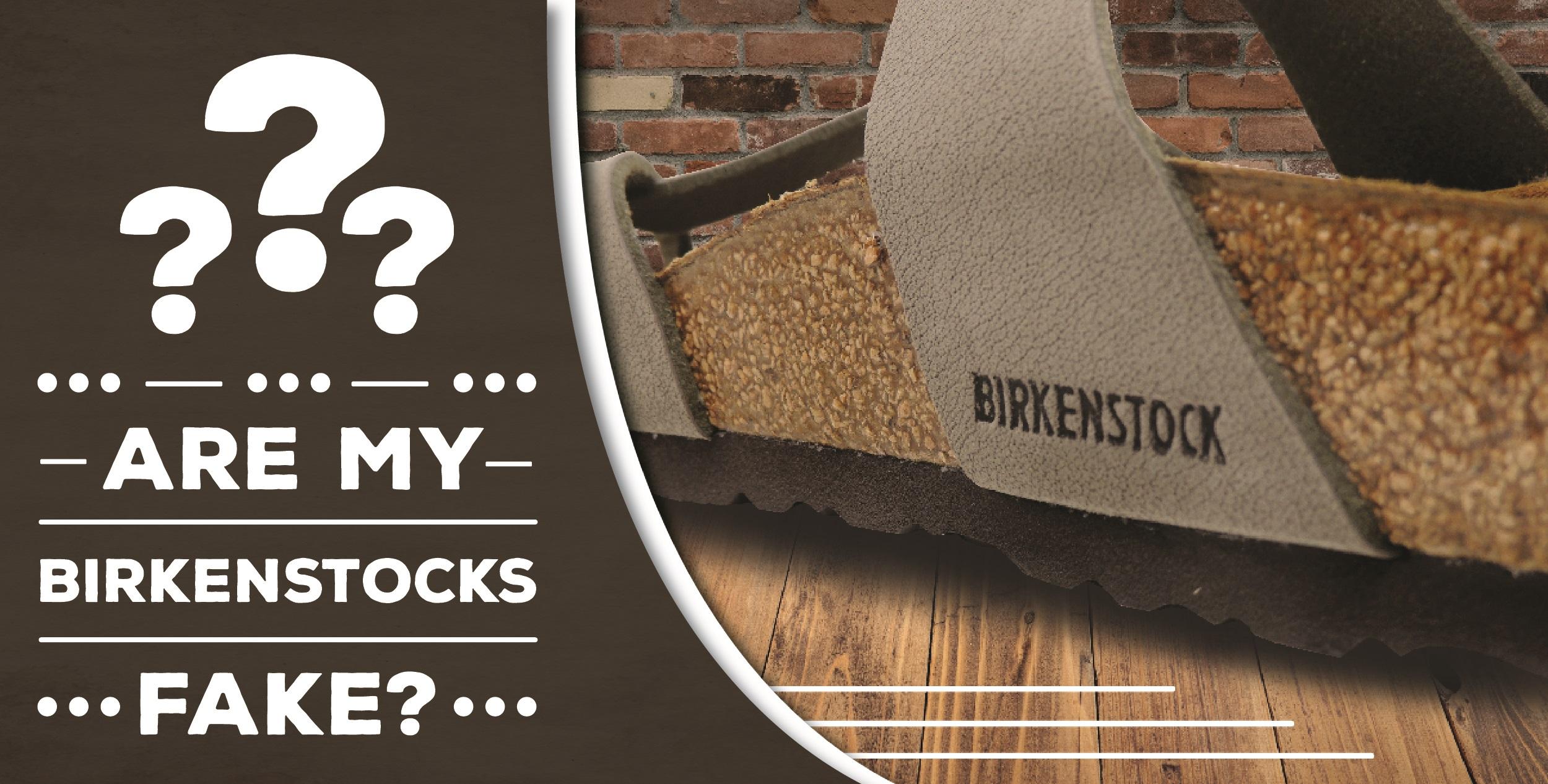 Are My Birkenstocks Fake?