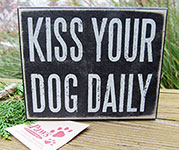 Kiss Your Dog Daily Signs for Dog Lovers