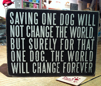 Saving One Dog Sign