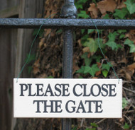 Please Close Gate Wood Signs