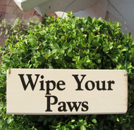 """Wipe Your Paws"" Wood Signs are made in U.S."