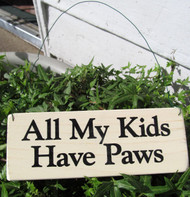 """All My Kids Have Paws"" signs share the love we hold for the animals in our life."
