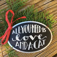 All You Need is Love and a Cat Sign/Ornament