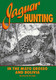 JAGUAR HUNTING IN THE MATO GROSSO & BOLIVIA - Almeida, Tony