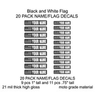 Black and White Name/Flag decals 20 pieces