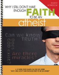 Student Workbook - Why I Still Don't Have Enough Faith to Be an Atheist (pdf download)