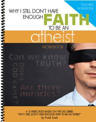 Reason U Teacher WORKBOOK - Why I Still Don't Have Enough Faith to Be an Atheist