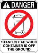 "5 x 7"" Danger Stand Clear When Container is Off the Ground Sticker Decal"