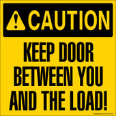 "6 x 6"" Caution Keep Door Between You And The Load"