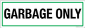 "4 x 12"" Garbage Only Sticker Decal"