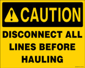 "8 x 10"" Caution Disconnect All Lines Before Hauling Sticker Decal"