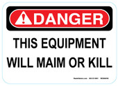 "5 x 7"" Danger This Equipment Will Maim Or Kill Sticker Decal"