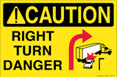 "12 x 18"" Caution Right Turn Danger"