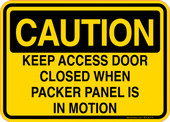 Caution Decal Keep Access Door Closed When Packer Panel Is In Motion Sticker