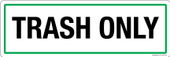 "4 x 12"" Trash Only Sticker Decal"