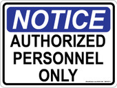 "9 x 12"" Notice Authorized Personel Only"