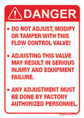 "5 x 7"" Danger Do Not Adjust  Modify Or Tamper With This Flow Control Valve"