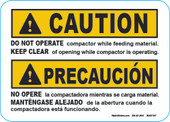 "5 X 7"" Caution Do Not Operate Compactor While Feeding material. Keep Clear"