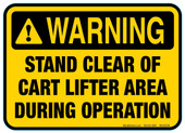 "5 x 7"" Warning Stand Clear Of Cart Lifter Area During Operation Decal"