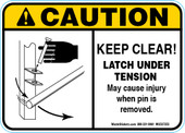 "5 x 7"" Caution Keep Clear Latch Under Tension Decal"