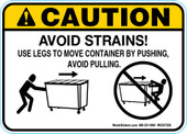 "5 x 7"" Caution Avoid Strains! Use Legs To Move Container By Pushing, Avoid Pulling Decal"