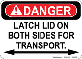 "5 x 7""  Danger Latch Lid On Both Sides For Transport Decal"