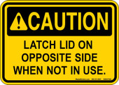 "5 x 7"" Caution Latch Lid On Opposite Side When Not In Use Decal"