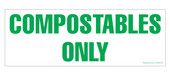 "3 x 8.5"" Compostables Only Sticker"