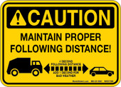 "5 x 7"" Caution Maintain Proper Following Distance Decal"