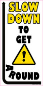 """12 x 24"""" Slow Down To Get Around Decal"""