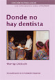 Where There is No Dentist Spanish Version