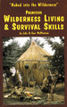 Primitive Wilderness Living and Survival Skills Vol. 1