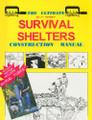 The Ultimate Survival Shelters: Construction Manual