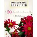 How To Grow Fresh Air