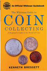 The Whitman Guide to Coin Collecting - 1st Edition