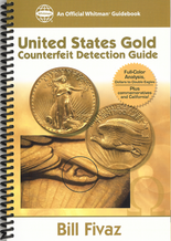United States Gold Counterfeit Detection Guide: An Official  Whitman Guidebook