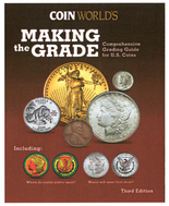Making the Grade: Comprehensive Grading Guide for U.S. Coins-3rd Edition