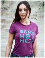Dang Hot mess eggplant burnout tee shirt with turquoise imprinted graphic.