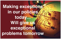"""Making Exceptions to Our Policies Today..."" Poster"