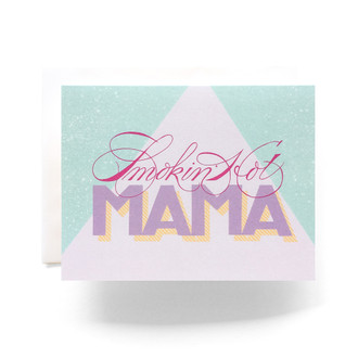 Smokin' Hot Mama Greeting Card
