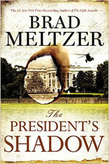 A severed arm, found buried in the White House Rose Garden. A lethal message with terrible consequences for the Presidency. And a hidden secret in one family's past that will have repercussions for the entire nation.  Following The Inner Circle and The Fifth Assassin, #1 bestselling author Brad Meltzer returns with . . .  THE PRESIDENT'S SHADOW  There are stories no one knows. Hidden stories. I find those stories for a living.  To most, it looks like Beecher White has an ordinary job. A young staffer with the National Archives in Washington, D.C., he's responsible for safekeeping the government's most important documents . . . and, sometimes, its most closely held secrets.  But there are a powerful few who know his other role. Beecher is a member of the Culper Ring, a 200-year-old secret society founded by George Washington and charged with protecting the Presidency. Now the current occupant of the White House needs the Culper Ring's help. The alarming discovery of the buried arm has the President's team in a rightful panic. Who buried the arm? How did they get past White House security? And most important: What's the message hidden in the arm's closed fist? Indeed, the puzzle inside has a clear intended recipient, and it isn't the President. It's Beecher, himself.  Beecher's investigation will take him back to one of our country's greatest secrets and point him toward the long, carefully hidden truth about the most shocking history of all: family history.