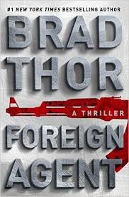 From #1 New York Times bestselling author Brad Thor comes Foreign Agent—a thriller as current as tomorrow's headlines.  In a safe house near the Syrian border, a clandestine American operations team readies to launch a dramatic mission months in the making. Their target: the director of Social Media for ISIS, Abu Muslim al-Naser.  Multiple analysts, as well as a senior Congresswoman, are in the country to monitor the raid, but before the team can launch, the safe house is attacked.  What unfolds in the bloody aftermath is a political and public relations nightmare. As horrific videos of the Americans are published on the Internet, the blame-storming back in Washington goes into full swing, focusing on how the intel for the raid was developed and how it might have leaked.  As the search for answers mounts, half spy, half covert counterterrorism operative, Scot Harvath quickly finds himself at the center of the storm. Working for a private intelligence agency contracted by both the CIA and the DoD, it was Harvath who pinpointed al-Naser. But how could ISIS have known the Americans were coming, much less where they would be staying? There has to be more to it; something everyone—especially the politicians—is missing.  With the weight of the attack on his shoulders and several powerful members of Congress calling for his head, Harvath is forced to launch his own operation to unravel what went wrong and exact revenge.  But as he nears the truth and the deadly puzzle pieces begin to fall into place, Harvath will uncover another actor—a rogue player hell-bent on forcing America's hand and drawing it into a plot more dangerous than anyone in Washington could have imagined.